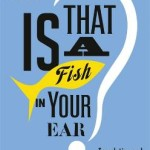 Is That A Fish In Your Ear? – David Bellos